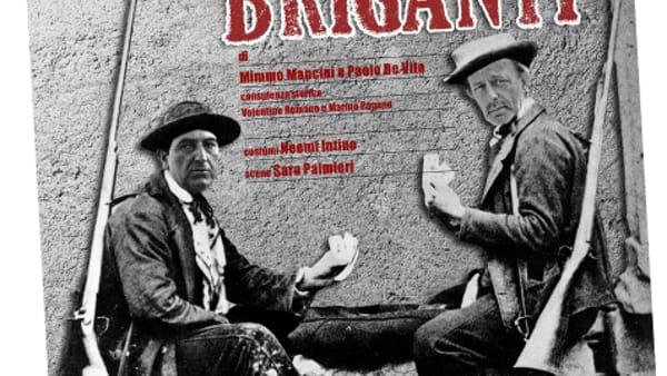 """All'Abeliano """"Non chiamateli briganti"""" sui fratelli Capitoni, interpretati da Mimmo Mancini e Paolo De Vita"""