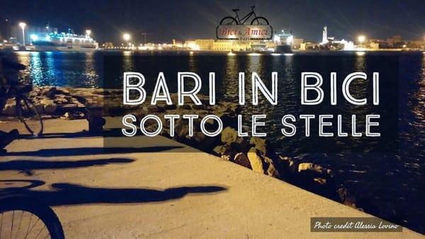 """""""Bari, in bici sotto le stelle"""""""