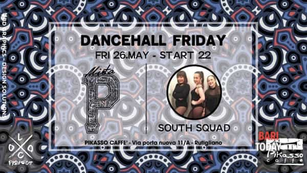 Dancehall friday al Pikasso caffè: South Squad e Mista P