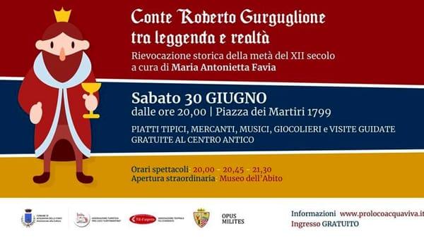 """Ad Acquaviva delle Fonti la rievocazione storica """"Conte Roberto Gurguglione: tra leggenda e realtà"""""""