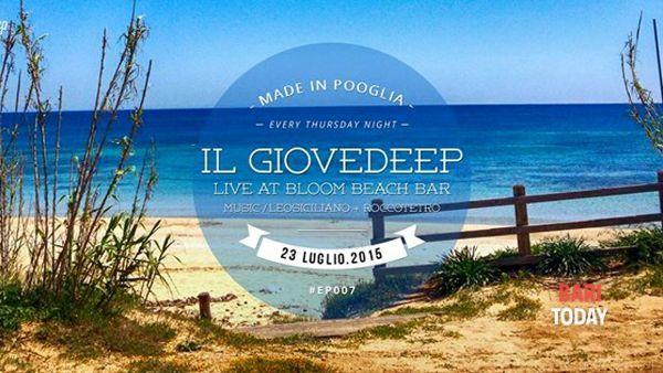Giovedeep 23 luglio @ Bloom beach bar | #ep007