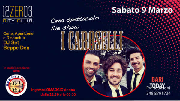 Cena spettacolo, i Caroselli live show e dj set by Beppe Dex