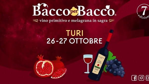 'Vino Primitivo e Melagrana Pugliese alla di 7^ Edizione di 'Bacco per Bacco' a Turi