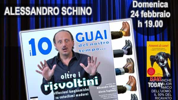 """Alessandro Schino in """"I 10 guai del nostro tempo... oltre i risvoltini!"""""""