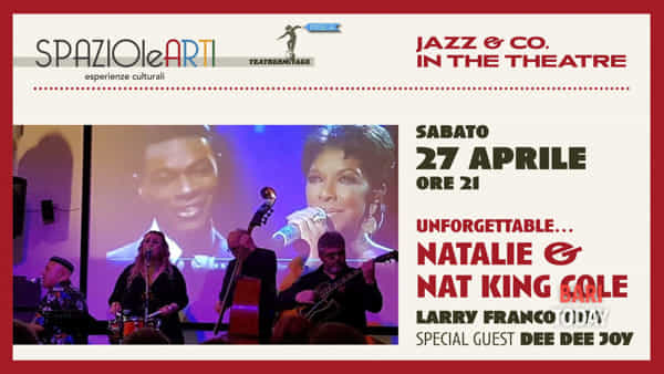 Unforgettable...Natalie e Nat King Cole con Larry Franco trio e dee dee Joy