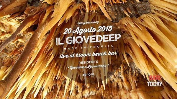 Giovedeep 20 agosto @ Bloom beach bar | #ep010
