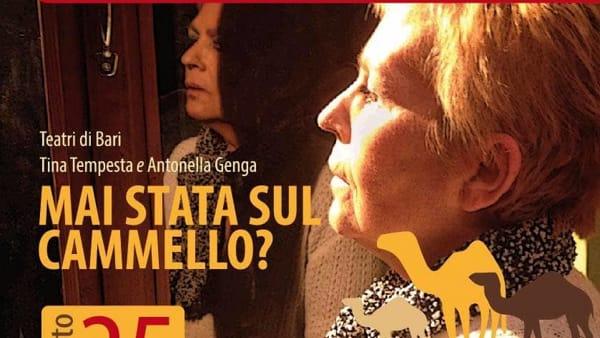 """Al Cinema Teatro dei Trulli lo spettacolo """"Mai stata sul cammello?"""""""