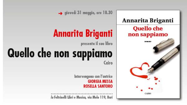 """""""Quello che non sappiamo"""", alla Feltrinelli la presentazione del libro di Annarita Briganti"""