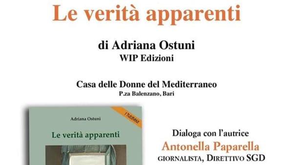 Alla Casa delle Donne del Mediterraneo la presentazione del romanzo di Adriana Ostuni 'Le verità apparenti'