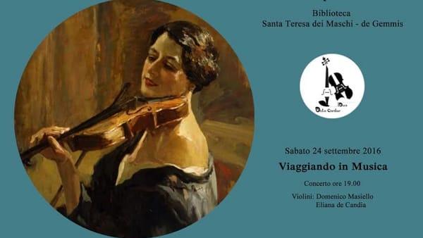 "Concerto ""Viaggiando in musica"" nella Biblioteca metropolitana Santa Teresa dei Maschi-De Gemmis"